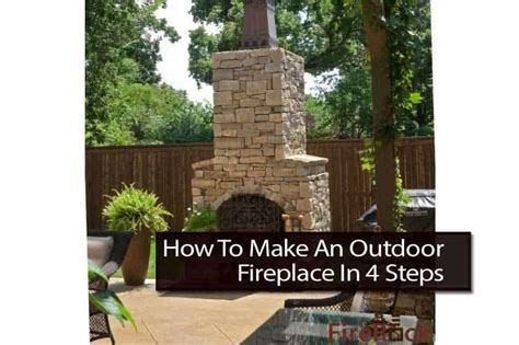 how to build an outdoor fireplace 4 steps to make an outdoor fireplace