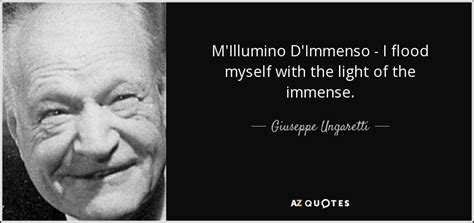Illumino D Immenso Quotes By Giuseppe Ungaretti A Z Quotes