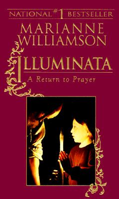 Marianne Williamson Illuminata Illuminata Marianne Williamson