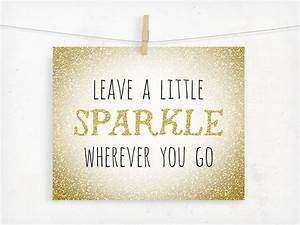 Leave a Little Sparkle Wherever You Go Typography by ...