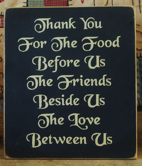 Thank You For The by Thank You For The Food Before Us The Friends Beside Us And