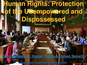 Human Rights: Protection of the Unempowered and the ...