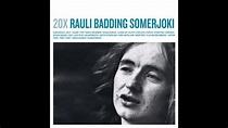 Rauli Badding Somerjoki - Kuihtuu kesäinen maa - YouTube