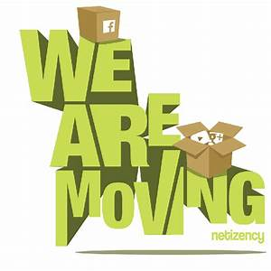 We Are Moving! | Thoughts of a netizen