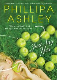 Just Say Yes By Phillipa Ashley Paperback Barnes Amp Noble 174