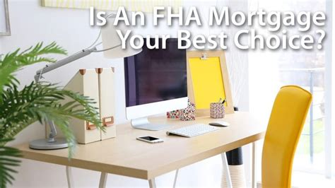 Is The Fha Mortgage Your Best Home Loan?