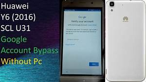 Huawei Y6  2016  Scl U31 Frp Remove Without Pc
