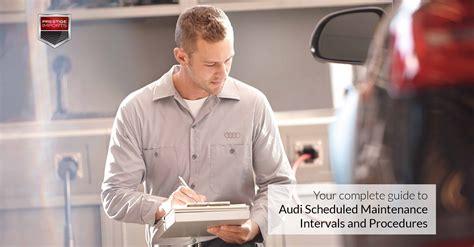 audi scheduled maintenance intervals  procedures