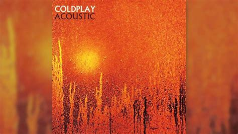 Coldplay Careful Where You Stand From Acoustic Ep