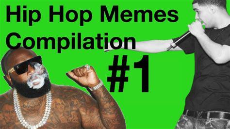 Memes Hip Hop - hip hop memes compilation 1 youtube