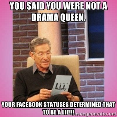 Drama Queen Meme - best 25 facebook drama quotes ideas on pinterest drama queen quotes funny status for friends