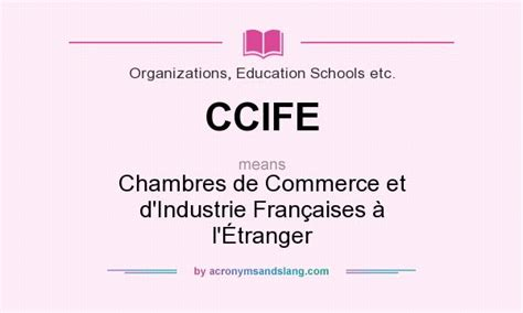 chambres de commerce et d industrie what does ccife definition of ccife ccife stands