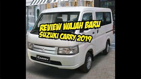 Review Suzuki Carry 2019 review wajah baru suzuki carry 2019 autongapak review