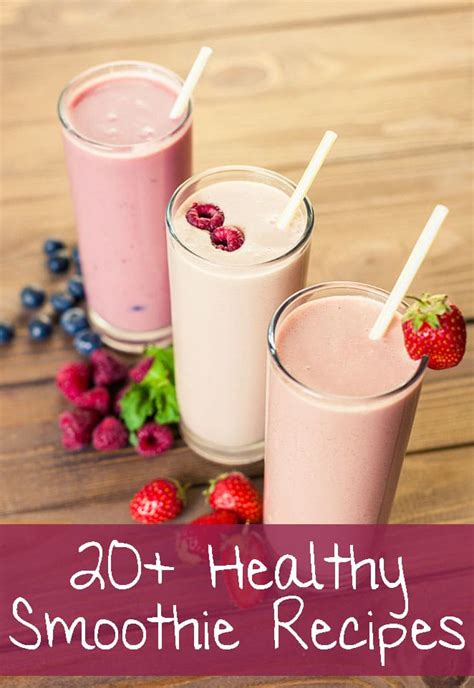 fruit smoothie recipes 20 incredible healthy smoothie recipes