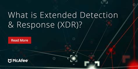 What Is XDR? Extended Detection and Response l McAfee