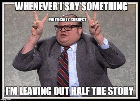 Politically Correct Meme - politically correct imgflip