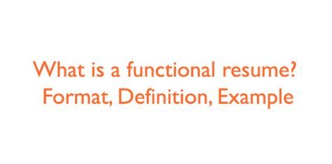 Definition Of Functional Resume by Functional Resume Definition Format Exle How To