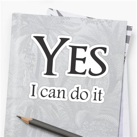 """""""yes, I Can Do It"""" Stickers By Nando270 Redbubble"""