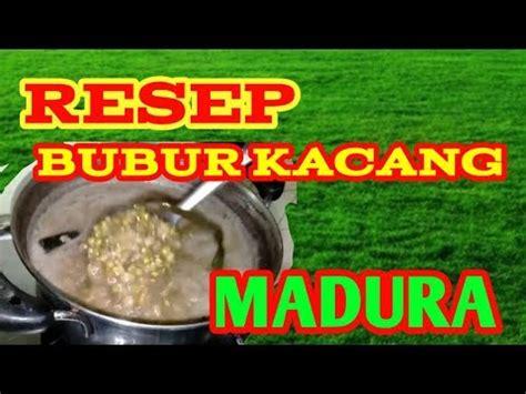 Resep bubur kacang hijau selalu dicari karena cocok sebagai menu kudapan kapan saja. Resep Masakan Nasi Madura - Hobby Makan Disini