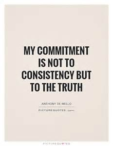 Commitment Consistency Is Not to but the Truth