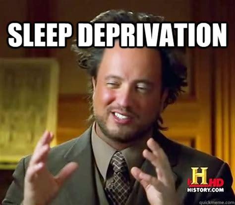 Sleep Deprived Meme - sleep deprivation misc quickmeme