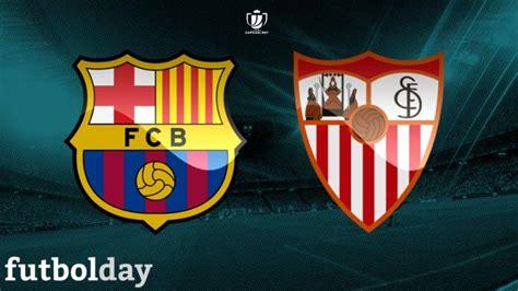 Barcelona-Sevilla Previa, Final Copa del Rey 15/16
