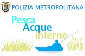 regolamento pesca acque interne pesca in acque interne 187 polizia metropolitana 187 citt 224