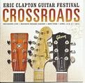 Eric Clapton – Crossroads Guitar Festival 2013 (2013, CD ...