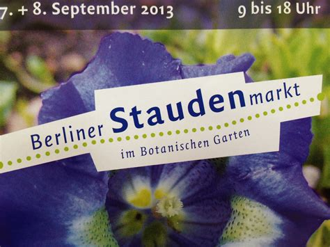 Staudenmarkt Botanischer Garten Berlin Dahlem by Staudenmarkt Im Botanischen Garten In Berlin Landlebenslust