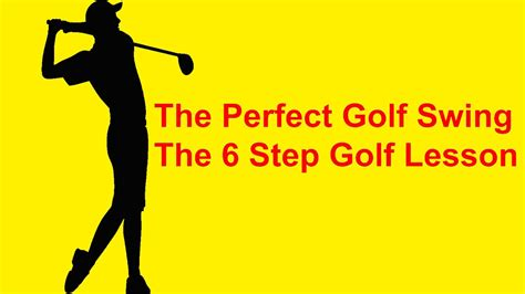 swing step the golf swing the 6 step golf lesson