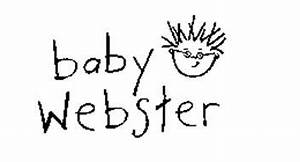 BABY WEBSTER Trademark of Baby Einstein Company, LLC, The ...