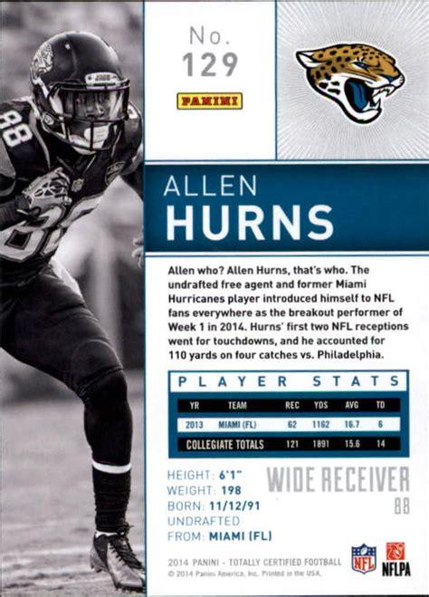 2014 Totally Certified Football Card #129 Allen Hurns ...
