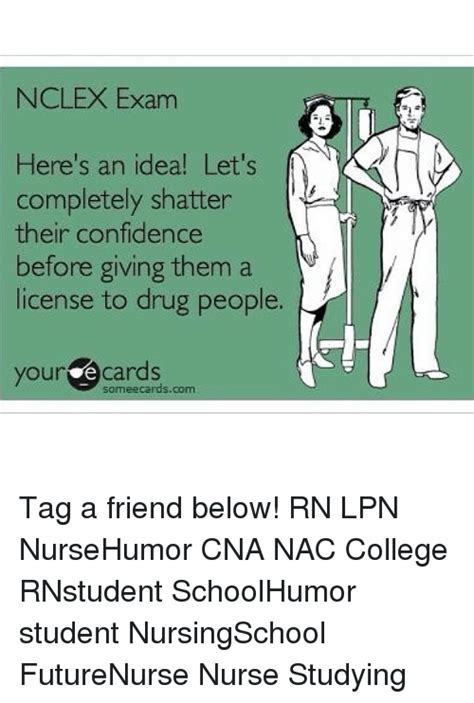 Nclex Meme - nclex exam here s an idea let s completely shatter their confidence before giving them a