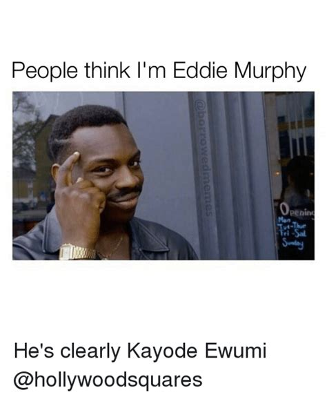 eddie murphy meme people think i m eddie murphy openim he s clearly kayode
