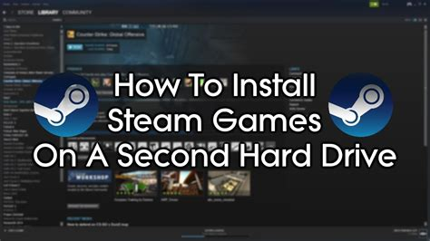 How To Install Steam Games On A Second Hard Drive Youtube
