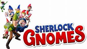 Gnomeo & Juliet: Sherlock Gnomes | Movie fanart | fanart.tv