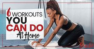 6 Simple Workouts You Can Do at Home Flight & Scarlet