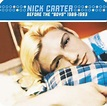 Before the Backstreet Boys: 1989-1993 [Hip-O] : Nick Carter