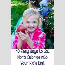 10 Easy Ways To Get More Calories Into Your Kid's Diet  Our Three Peas