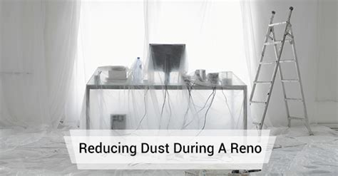 6 Tips To Reduce Dust During Renovation House With Wrap Around Porch Floor Plan Pardee Homes Plans White Living Quarters Amway Center Log Cabin Home Dental Sketches One Balmoral