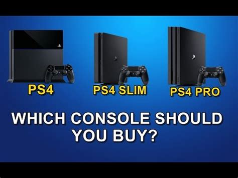 ps4 vs ps4 slim vs ps4 pro which console should you buy