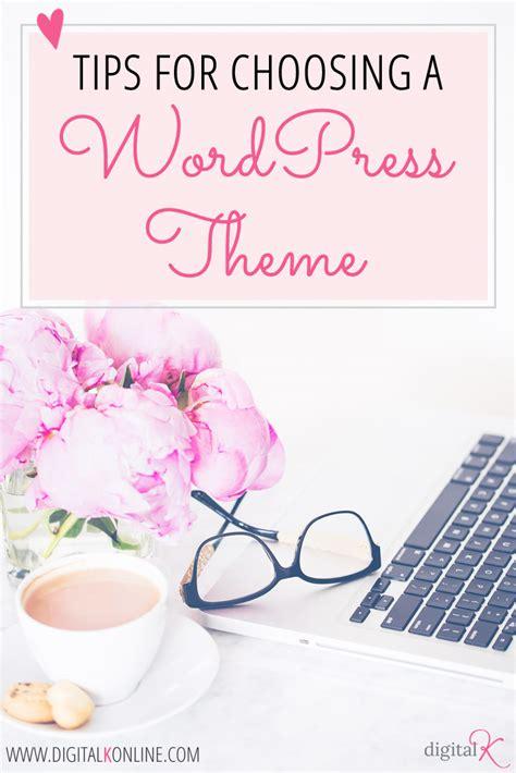 Tips For Choosing A Wordpress Theme  Digital K (kelly Ward