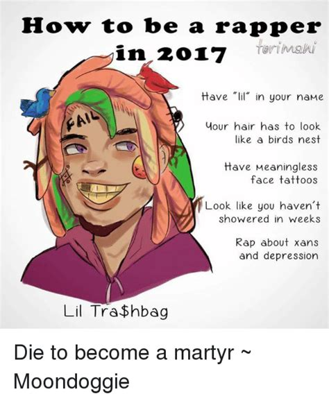 How To Become A Meme - how to be a rapper in 2017rimairi have lil in your name al your hair has to look like a birds