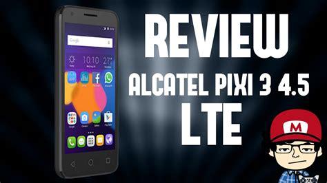 alcatel pixi 3 4 5 lte review en espa 241 ol