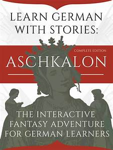 Learn German With Stories  Aschkalon  Complete Edition