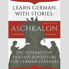 Learn German With Stories Aschkalon (complete Edition)  The Interactive Fantasy Adventure For
