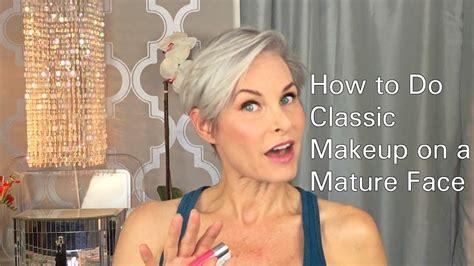 classic makeup   mature face youtube