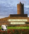 The Pig Comes to Dinner by Joseph Caldwell (English ...