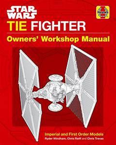 Star Wars  Tie Fighter  Owner U0026 39 S Workshop Manual Takes You