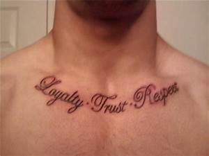 Loyalty Trust Respect Chest Tattoo | Tattooshunt.com